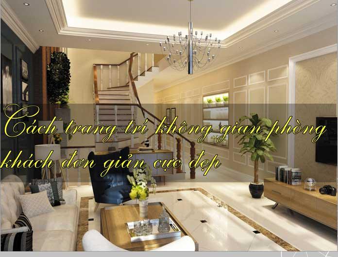 cách trang trí không gian phòng khách đơn giản