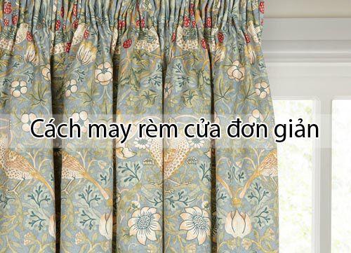 Cách tự may rèm cửa tại nhà đơn giản và chuẩn xác nhất