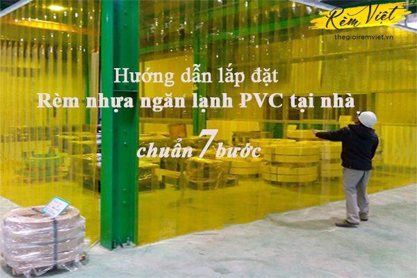 Hướng dẫn lắp đặt rèm nhựa ngăn lạnh PVC tại nhà